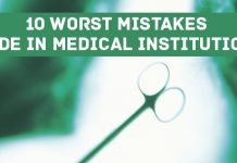 Worst Mistakes Made In Medical Institutions